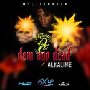 Alkaline-Dead-Dem-Ago-Dead