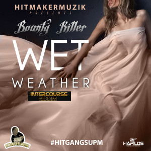 Bounty-Killer-Wet-Weather-Intercourse-Riddim-Cover