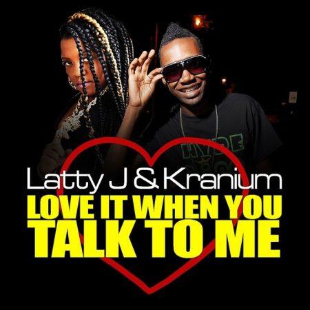 Latty-J-Karnium-Love-It-When-You-Talk-To-ME-Artwork
