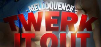 MELLOQUENCE – TWERK IT [MAIN+INSTRUMENTAL] – FRAS TWINZ MUSIC