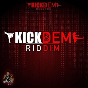 00-kick-dem-riddim-artwork-300x300 KICK DEM RIDDIM [FULL PROMO] - KICK DEM RECORDS