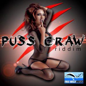 PUSS CRAW RIDDIM