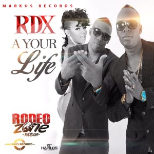 00-RDX-A-YOUR-LIFE-ARTWORK-300x300 RDX - A YOUR LIFE - RODEO ZONE RIDDIM - MARKUS RECORDS