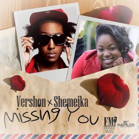Vershon-ft-shemeika-Missing-you