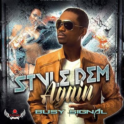 Busy-Signal-Style-Dem-Again