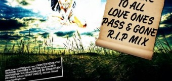 DJ DOTCOM – A TRIBUTE TO ALL LOVE ONES PASS & GONE R.I.P – MIXTAPE