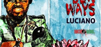 LUCIANO – CHANGE DEM WAYS [MAIN+INSTRUMENTAL] – NICKO REBEL MUSIC