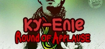 KY-ENIE – ROUND OF APPLAUSE – D.N.A MANAGEMENT