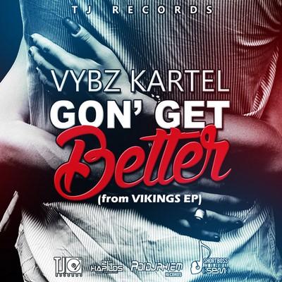 Vybz-Kartel-Gon-Get-Better-2015