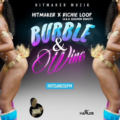 hitmaker-ft-richie-loops-bubble-an-wine-Artwork