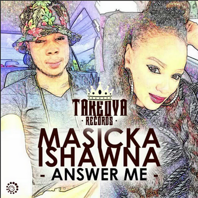 masicka-ft-Ishawna-answer-me