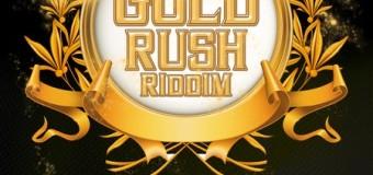 GOLD RUSH RIDDIM [FULL PROMO] – STRIKE GOLD MUSIC
