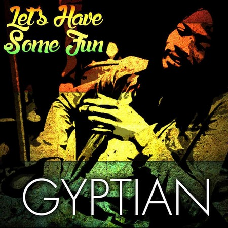 Gyptian-Lets-have-some-fun