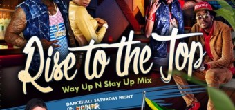 DJ GREEN B – RISE TO THE TOP [WAY UP N STAY UP MIX] – MIXTAPE