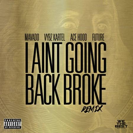 mavado-ft-vybz-kartel-ace-hood-future-aint-going-back-broke-cover