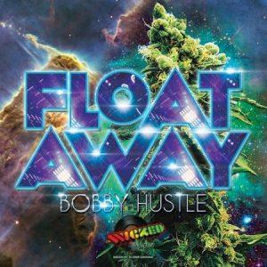 00-Bobby-Hustle-Float-Away-cover-300x300 BOBBY HUSTLE - FLOAT AWAY - WICKED VYBZ