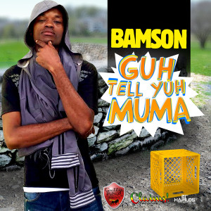 bamson-guh-tell-yuh-muma-artwork