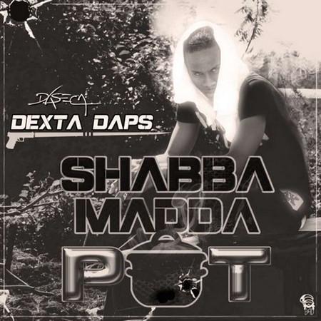 dexta-daps-shabba-madda-pot