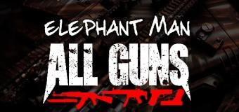 ELEPHANT MAN – ALL GUNS – BRIXTON MUSIC GROUP