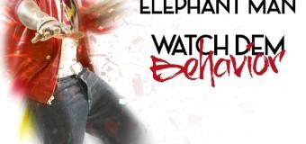 ELEPHANT MAN – WATCH DEM BEHAVIOR – BRIXTON MUSIC GROUP