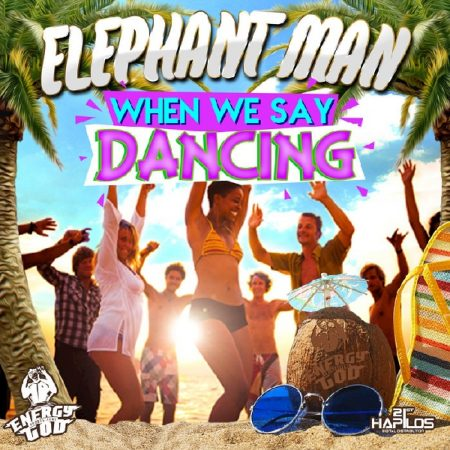 elephant-man-when-we-say-dancing-artwork-2015