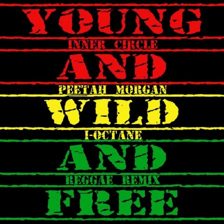 inner-circle-ft-peetah-morgan-and-i-octane-young-wild-and-free-reggae-remix