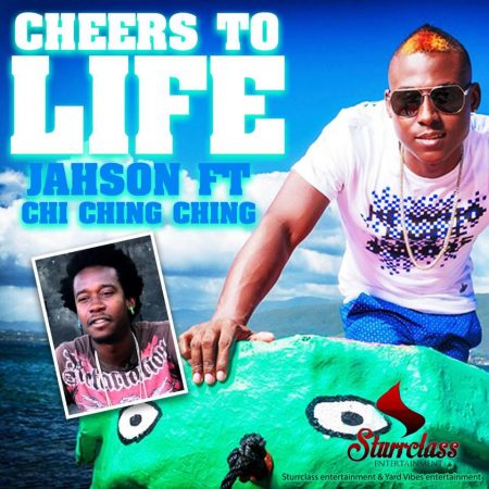 jahson-ft-chi-ching-ching-cheers-to-life-cover
