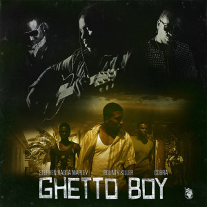 stephen-marley-bounty-killer-mad-cobra-ghetto-boy-Cover
