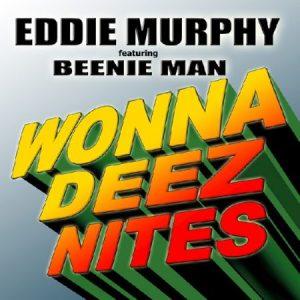 Eddie-Murphy-feat-Beenie-Man-Wonna-Deez-Nites-