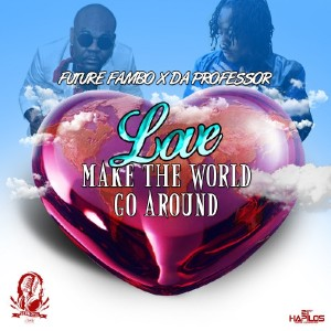 Future-fambo-ft-da-professor-love-make-the-world-go-round
