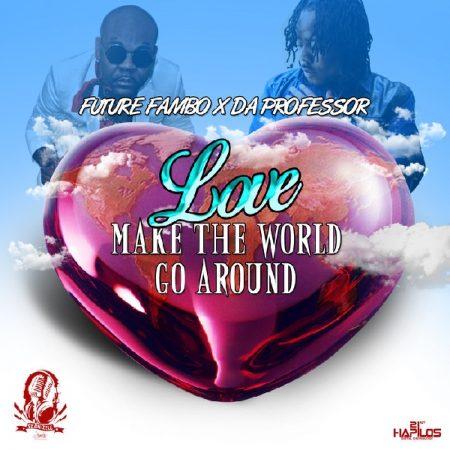 Future-fambo-ft-da-professor-love-make-the-world-go-round