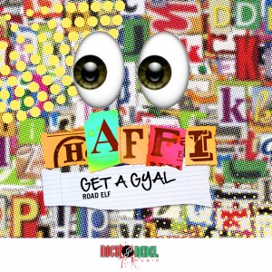 Road-Elf-Hafffi-Get-a-gyal