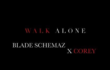 blade-schemaz-ft-corey-walk-alone-video