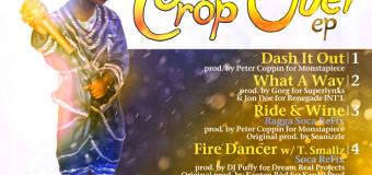 I OCTANE – WHAT A WAY – CROP OVER EP – MONSTAPIECE