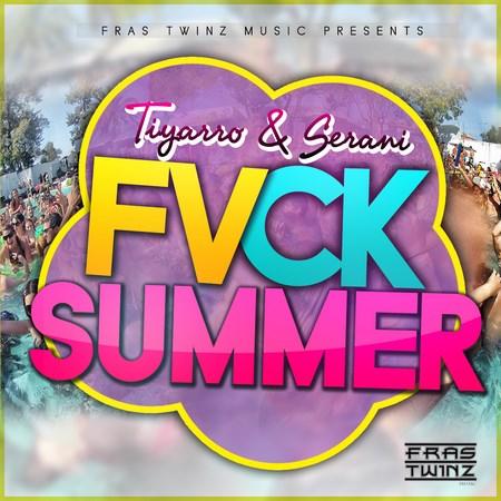 tiyarro-ft-serani-fvck-summer-cover