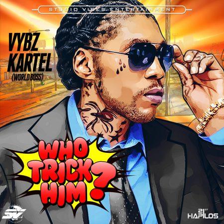 vybz-kartel-who-trick-him-cover