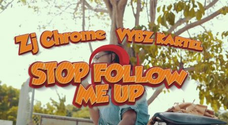 zj-chrome-vybz-kartel-stop-follow-me-up