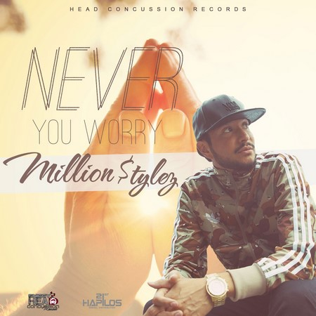 MILLION-STYLEZ-NEVER-YOU-WORRY-COVER