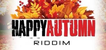 HAPPY AUTUMN RIDDIM [FULL PROMO] – S91 RECORDS