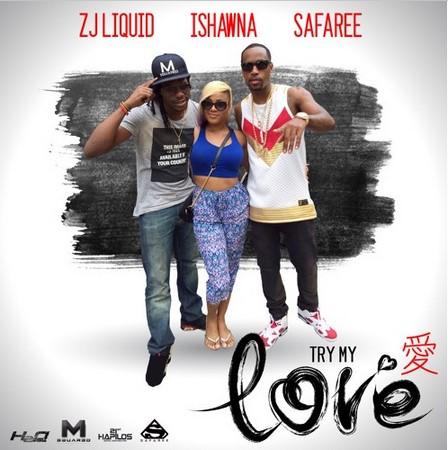 Zj-Liquid-Ishawna-Safaree-Try-My-Love-Cover