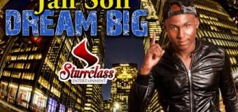 JAHSON – DREAM BIG – STURRCLASS ENTERTAINMENT
