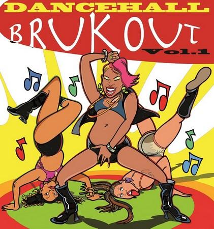 Dancehall-bruckout-vol-1