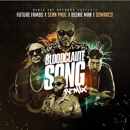 Future-Fambo-x-sean-paul-beenie-man-demarco-bloodclaute-song-REMIX-1
