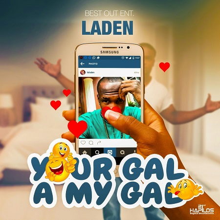 LADEN – YOUR GAL A MY GAL – BEST OUT ENT