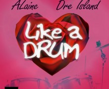 ALAINE X DRE ISLAND – LIKE A DRUM – UIM RECORDS