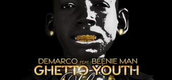 DEMARCO FT BEENIE MAN – GHETTO YOUTH FLOSS [RAW+CLEAN] – TRUE GIFT ENT
