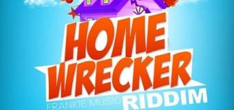 HOMEWRECKER RIDDIM [FULL PROMO] – FRANKIE MUSIC