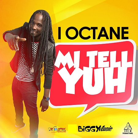 i-octane-Mi-Tell-Yuh-artwork