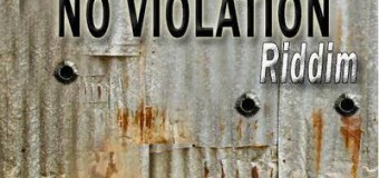 NO VIOLATION RIDDIM [FULL PROMO] – MUSIC HOUSE RECORDS