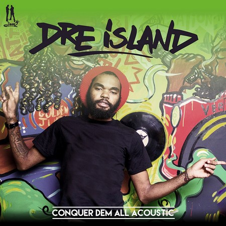 DRE-ISLAND-CONQUER-DEM-ALL-ACOUSTIC-1